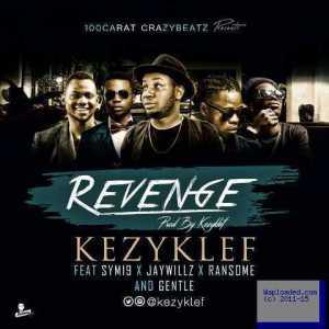 Kezyklef - Revenge ft. Sym19, Jaywillz, Ransome & Gentle